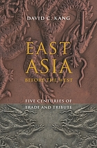 East Asia before the West : five centuries of trade and tribute