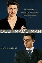 Self-made man : one woman's journey into manhood and back again