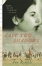 Cast two shadows : the American revolution in the South