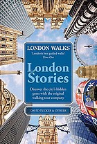 London walks London stories : discover the city's hidden gems with the original walking tour company