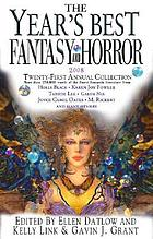 The year's best fantasy & horror. 2008 : twenty-first annual collection