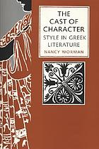 The cast of character : style in Greek literature