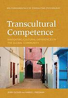 Transcultural competence : navigating cultural differences in the global community