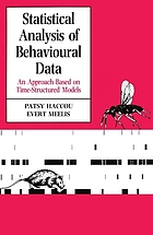 Statistical analysis of behavioural data : an approach based on time-structured models