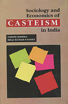 Sociology and economics of casteism in India : a study of Bihar