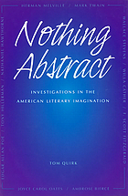 Nothing abstract : investigations in the American literary imagination