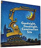 Goodnight, goodnight, construction site [sound recording]