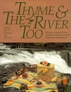 Thyme & the river too : brunches, lunches, picnics, dinners & desserts from the Northwest's Steamboat Inn