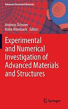 Experimental and numerical investigation of advanced materials and structures