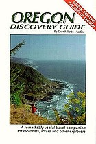Oregon discovery guide : a remarkably useful travel companion for motorists, RVers and other explorers