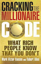 Cracking the millionaire code : what rich people know that you don't