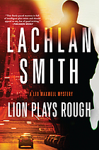 Lion plays rough : a Leo Maxwell mystery