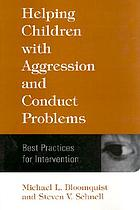Helping children with aggression and conduct problems : best practices for intervention