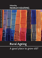 Rural ageing : a good place to grow old?