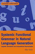 Systemic functional grammar in natural language generation : linguistic description and computational representation