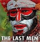 The last men : New Guinea