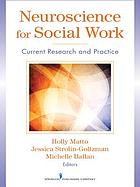 Neuroscience for social work : current research and practice
