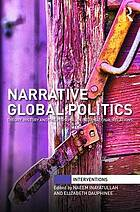 Narrative global politics : theory, history and the personal in international relations