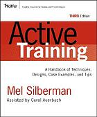 Active training : a handbook of techniques, designs, case examples, and tips