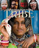 Tribe : endangered peoples around the world