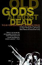 Old gods almost dead : the 40-year odyssey of the Rolling Stones