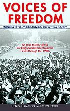 Voices of freedom : an oral history of the civil rights movement from the 1950s through the 1980s