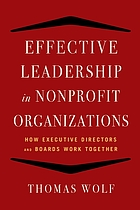 Effective leadership for nonprofit organizations : how executive directors and boards work together
