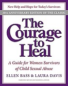 The courage to heal : a guide for women survivors of child sexual abuse