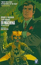 Ex machina : deluxe edition. Book one