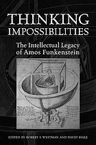 Thinking impossibilities : the intellectual legacy of Amos Funkenstein