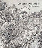 Vincent van Gogh, the drawings : [publ. in conjunction with the Exhibition