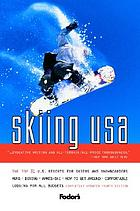Skiing USA : the top 31 U.S. resorts for skiers and snowboarders.
