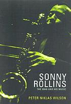 Sonny Rollins : the definitive musical guide