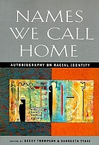 Names we call home : autobiography on racial identity