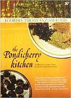 The Pondicherry kitchen : traditional recipes from the Indo-French territory