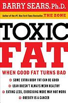 Toxic fat : when good fat turns bad