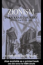 Zionism in an Arab country : Jews in Iraq in the 1940s