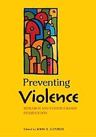 Preventing violence : research and evidence-based intervention strategies