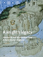 A knight's legacy : Mandeville and Mandevillian lore in early modern England