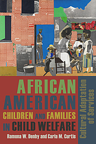 African American children and families in child welfare : cultural adaptation of services
