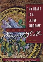 My heart is a large kingdom : selected letters of Margaret Fuller
