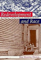 Redevelopment and race : planning a finer city in postwar Detroit