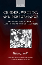 Gender, writing, and performance : men defending women in late medieval France, 1440-1538