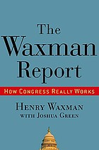 The Waxman report : how Congress really works