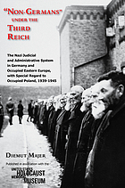 Non-Germans under the third Reich : the Nazi judicial and administrative system in Germany and occupied eastern europe, with special regard to occupied poland, 1939-1945