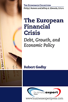The European financial crisis : debt, growth, and economic policy