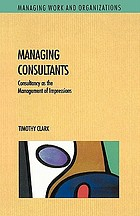 Managing consultants : consultancy as the management of impressions