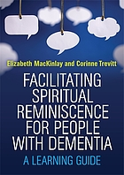 Facilitating spiritual reminiscence for older people with dementia : a learning guide