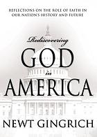 Rediscovering God in America : reflections on the role of faith in our nation's history and future