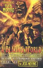 A blazing world : the unofficial companion to The league of extraordinary gentlemen, volume two
